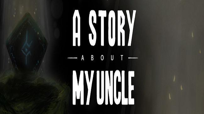 A Story About My Uncle Trailer